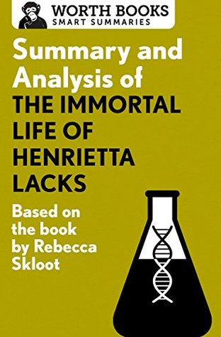 Summary and Analysis of The Immortal Life of Henrietta Lacks: Based on the Book by Rebecca Skloot