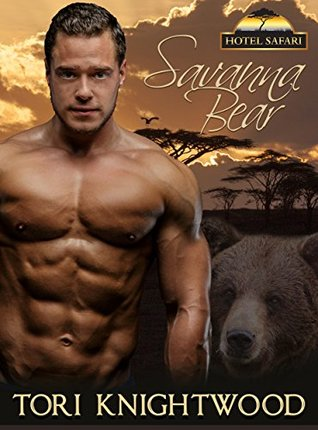 Savanna Bear (Hotel Safari #6)