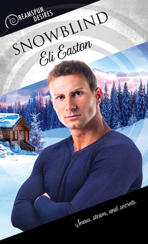 Release Day Review: Snowblind (Dreamspun Desires) by Eli Easton