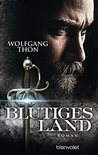 Blutiges Land by Wolfgang Thon