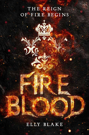 Fireblood (Frostblood Saga #2) by Elly Blake