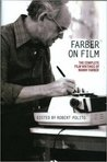 Farber on Film: The Complete Film Writings