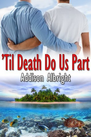 'Til death do us part by Addison Albright