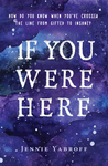 If You Were Here by Jennie Yabroff