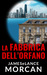 LA FABBRICA DELL'ORFANO by James Morcan