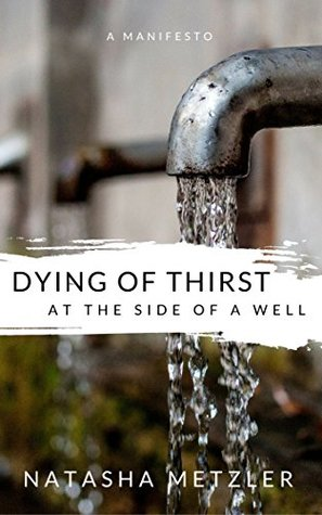 Dying of Thirst at the Side of a Well: a manifesto on infertility and loss