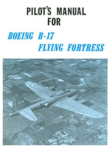 Pilot's Flight Operating Instructions for Army Models B-17F and G British Model Fortress II