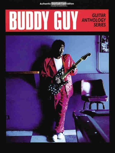 Buddy Guy -- Guitar Anthology: Authentic Guitar TAB (Guitar Anthology Series)