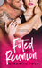Fated Reunion by Arabella Rose