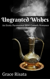 Ungranted Wishes: An Erotic Paranormal BBW Comedy Romance