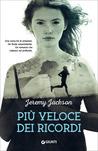 Più veloce dei ricordi by Jeremy Jackson