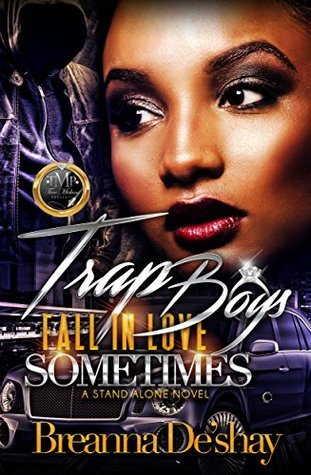 Trap Boys Fall In Love Sometimes: A Stand Alone Novel
