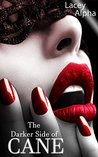 The Darker Side of Cane (The Darker Side of Cane, #1)