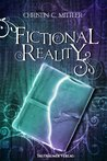 Fictional Reality by Christin C. Mittler