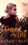Song of Smoke and Fire by Megan Linski