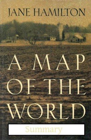Summary: A Map of the World by Jane Hamilton Summary