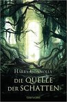 Die Quelle der Schatten by Harry Connolly