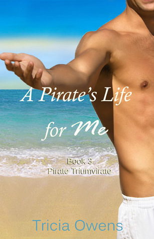 A Pirate's Life for Me by Tricia Owens