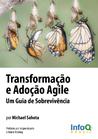 Transformação e Adoção Agile - Um Guia de Sobrevivência