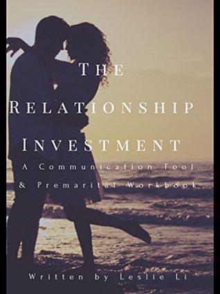 The Relationship Investment: A Communication Tool & DIY Premarital Workbook