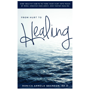From Hurt to Healing by Ronica Arnold Branson