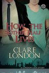 How the Other Half Lives (London Lads, #2)