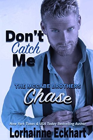 Don't Catch Me: Chase (The McCabe Brothers #2)