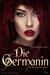 Die Germanin - Mit Blut beschworen by Christine Dorn