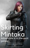 Skirting Mintaka: Adventure is in the Next Galaxy