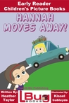 Hannah Moves Away!: Early Reader - Children's Picture Books