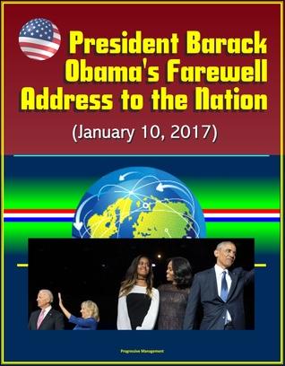 President Barack Obama's Farewell Address to the Nation (January 10, 2017)