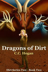Dragons of Dirt (Dirt Series #2, #2)