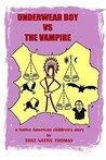 Underwear Boy vs The Vampire: (Warparty #2) (The Underwear Boy Warparties)