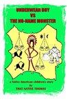 Underwear Boy vs The No-Name Monster: (Warparty #3) (The Underwear Boy Warparties)