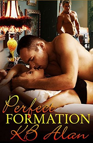 Perfect Formation (Perfect Fit, #1) by K.B. Alan