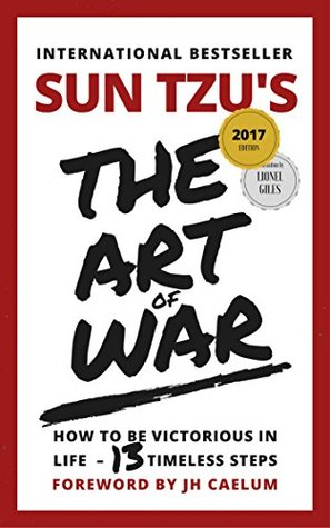 The Art of War (2017): How to be Victorious in Life - 13 Timeless Steps