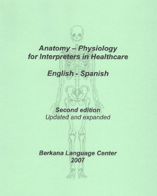 Anatomy and Physiology for Interpreters in Healthcare