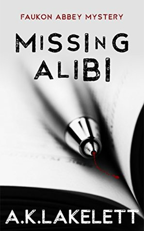 Missing Alibi (Faukon Abbey Mysteries #2)