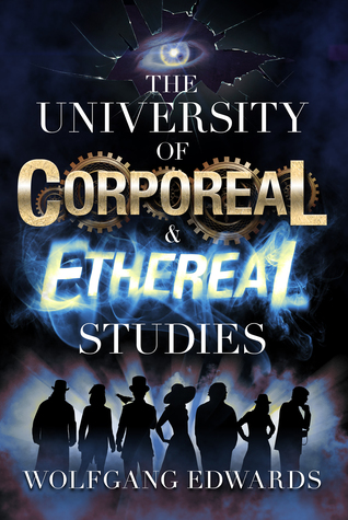 The University of Corporeal and Ethereal Studies