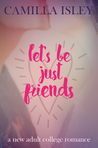 Let's Be Just Friends (Just Friends, #1)