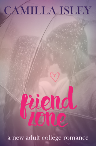 Friend Zone (Just Friends, #2)