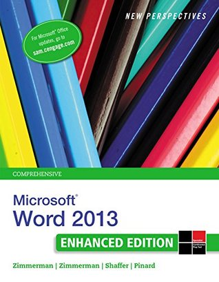 New Perspectives on Microsoft Word 2013, Comprehensive Enhanced Edition (Microsoft Office 2013 Enhanced Editions)