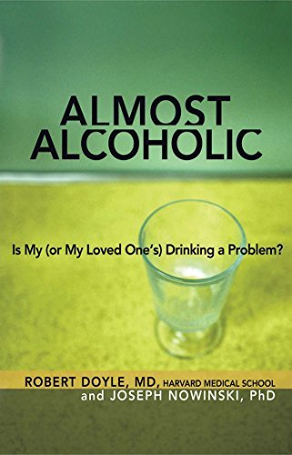 Almost Alcoholic: Is My (or My Loved One's) Drinking a Problem?