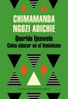 Querida Ijeawele by Chimamanda Ngozi Adichie