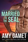 Married to the SEAL by Amy Gamet