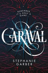 Caraval by Stephanie Garber