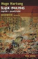 Śląsk 1944/1945. Zapiski i pamiętniki. Dezerter. Nowela