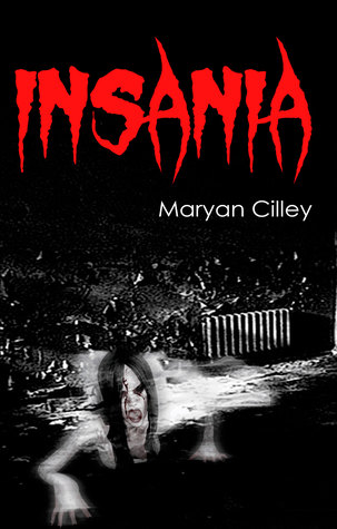 Insania by Maryan Cilley