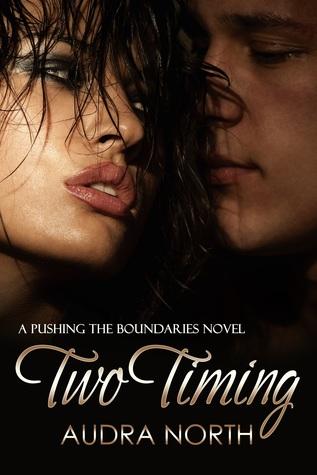 Two Timing(Pushing the Boundaries 2) (ePUB)