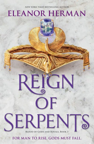 Reign of Serpents (Blood of Gods and Royals, #3)